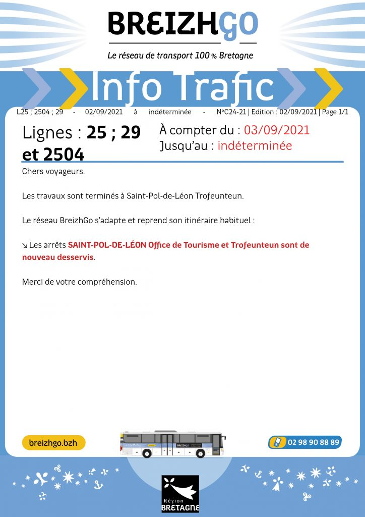 """Info trafic sur vos lignes 25, 29 et 2504 Breizhgo. Les travaux sont terminés sur le secteur de Trofeunteun par conséquent, les autocars du secteur de St Pol de Léon reprennent leurs circuits habituels. Les arrêts """"Office de Tourisme"""" et """"Trofeunteun"""" sont à nouveau desservis."""